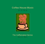 Coffee House Music: Coffee Caffeinated